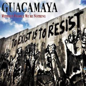 Guacamaya – Without people we're nothing CD