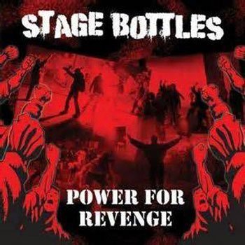 Stage Bottles – Power For Revenge CD