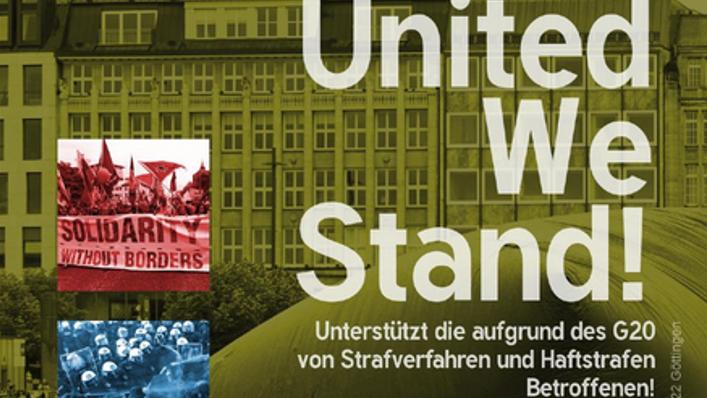 UNITED WE STAND! Solidaritätskampagne der Roten Hilfe gegen die Gipfel-Repression