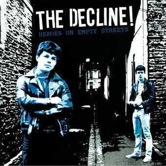 Decline!, The – Heroes on empty streets CD
