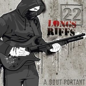 22 Longs Riffs – A bout portant CD