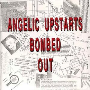 Angelic Upstarts – Bombed Out LP
