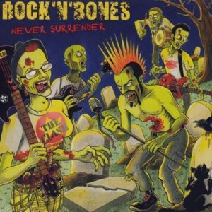 Rock'n'Bones – Never Surrender CD
