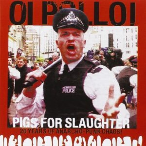 Oi Polloi – Pigs For Slaughter CD