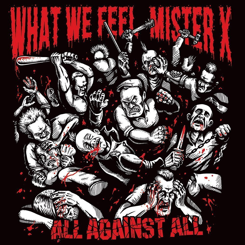 What We Feel / Mister X – All Against All Split-12″
