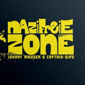 Johnny Mauser & Captain Gips – Nazifreie Zone 7″