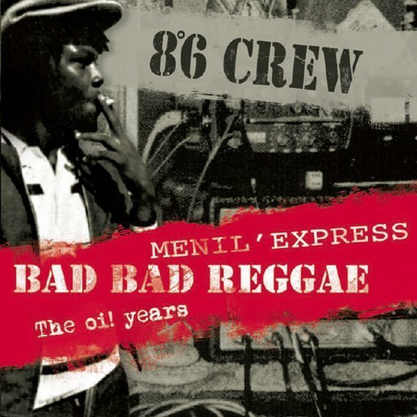 8°6 Crew – Bad bad Reggae / Menil'Express / The Oi! Years CD