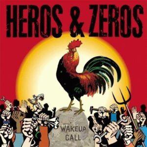 Heros & Zeros – Wake-Up Call CD