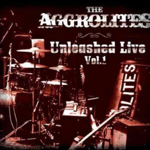 Aggrolites, The – Unleashed Live Vol. 1 Do-LP