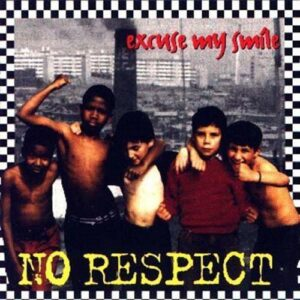 No Respect – Excuse my smile CD