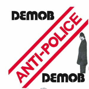 Demob – Anti-Police 7″