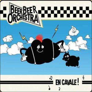 Beer Beer Orchestra – En Cavale! CD