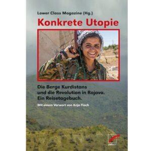 Konkrete Utopie. Die Berge Kurdistans und die Revolution in Rojava – Lower Class Magazine
