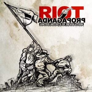 Riot Propaganda – United Artists Of Revolution CD