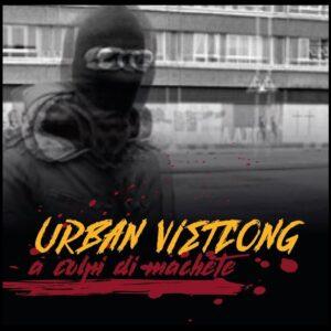 Urban Vietcong – A Colpi Di Machete CD