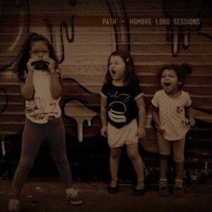 Path – Hombre Lobo Sessions LP+CD