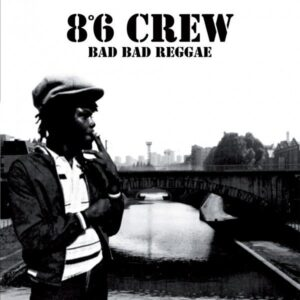 8°6 Crew – Bad Bad Reggae LP