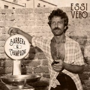 Barbera & Champagne – Essi Vero LP+CD