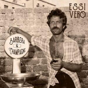 Barbera & Champagne – Essi Vero LP+CD