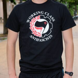 """Working Class Antifascists"" T-Shirt"
