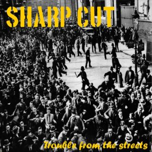 Sharp Cut – Trouble From The Streets CD