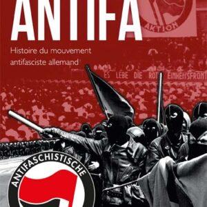 Antifa. Histoire du mouvement antifaschiste allemand – Bernd Langer