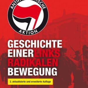 Antifaschistische Aktion. Geschichte einer linksradikalen Bewegung (2. akt. und erw. Auflage) – Bernd Langer