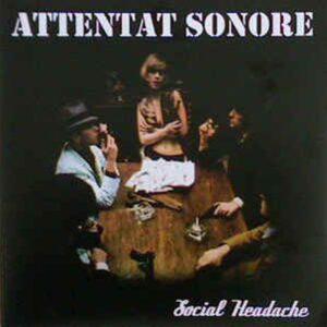 Attentat Sonore – Social Headache 10″