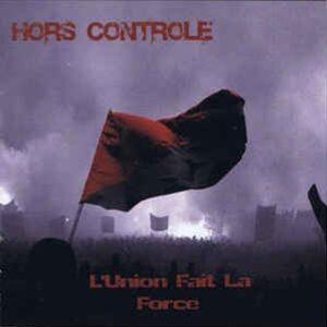 Hors Controle – L'Union Fait La Force CD