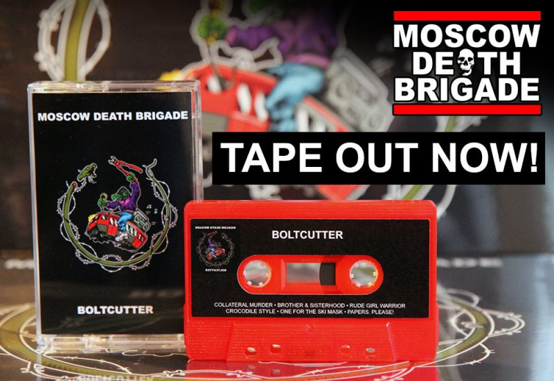 Moscow Death Brigade – Boltcutter Tape available!