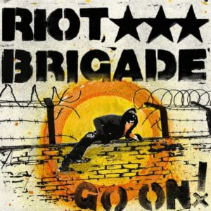 Riot Brigade – Go On! CD