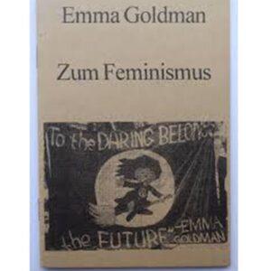 Zum Feminismus – Emma Goldman