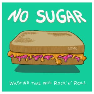 No Sugar – Wasting Time w/ Rock'n'Roll Tape
