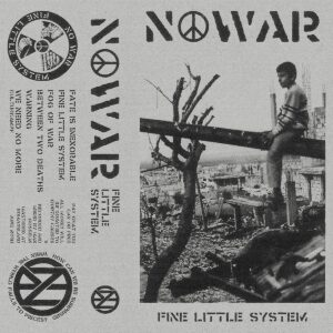 No War – Fine Little System Tape