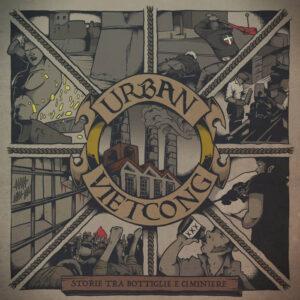 Urban Vietcong – Storie tra bottiglie e ciminiere LP+CD