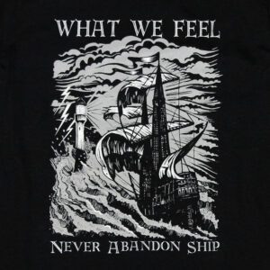 "What We Feel ""Never Abandon Ship"" Tailliertes Shirt"
