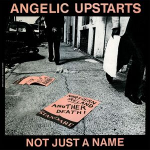 Angelic Upstarts – Not just a name EP