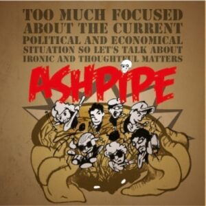 Ashpipe – Too much focused…MCD