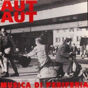 Aut Aut – Musica Di Periferia LP