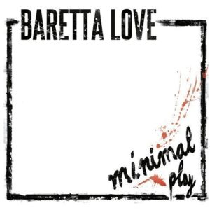 Baretta Love – Minimal Play LP