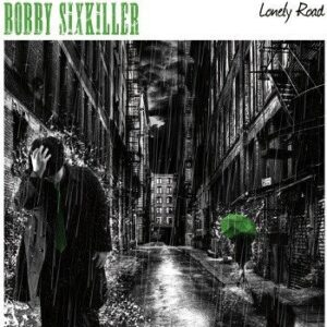 Bobby Sixkiller – Lonely Road LP