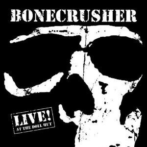 Bonecrusher – Live! At The Doll Hut LP