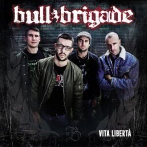 Bull Brigade – Vita Libertà LP