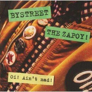 Bystreet / The Zapoy! – Oi! Ain't Mad! EP