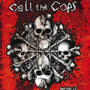 Call The Cops – Bastards LP