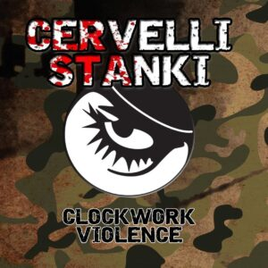 Cervelli Stanki – Clockwork Violence EP