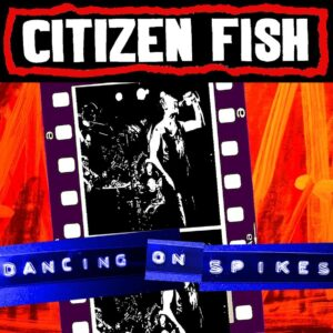 Citizen Fish – Dancing On Spikes LP