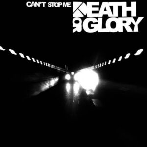 Death Or Glory – Can't stop me LP + CD