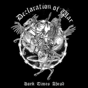 Declaration Of War – Dark Times Ahead EP