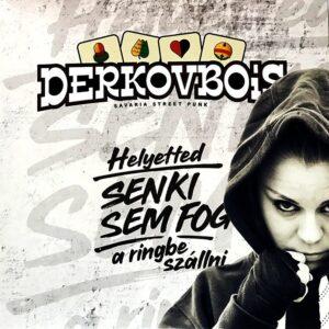 Derkovbois – Helyetted Senki Sem Fog A Ringbe Szállni EP